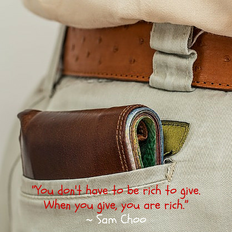 """You don't have to be rich to give.When you give, you are rich"""