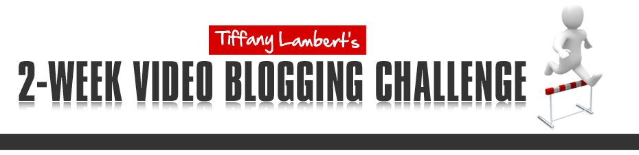 video blogging challenge with tiffany lambert