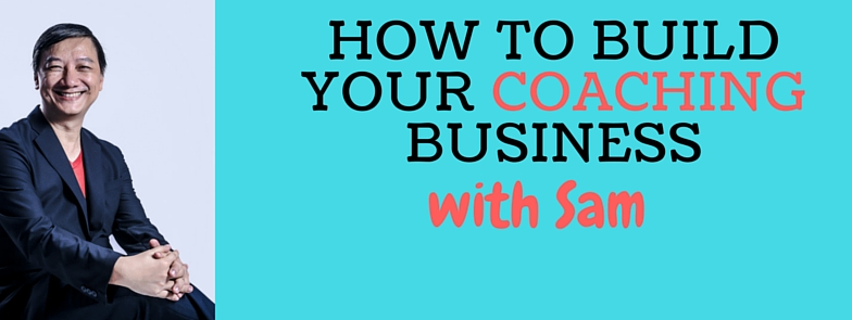 Build Your coaching business with Sam Choo