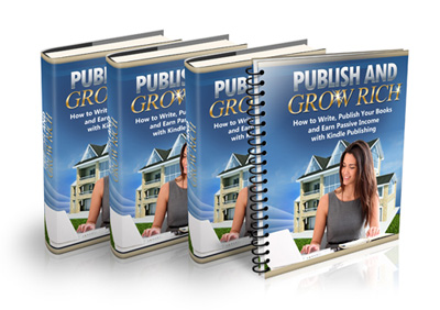 publish grow rich with Kindle Publishing