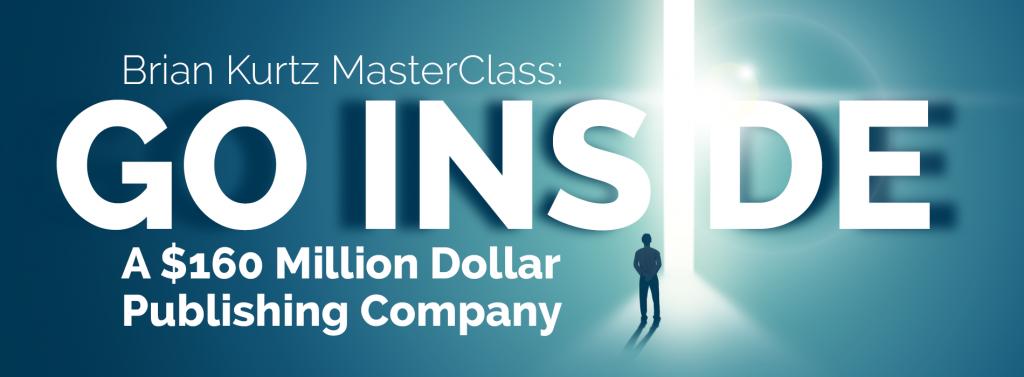 GO INSIDE A $160 MILLION DOLLAR PUBLISHING COMPANY