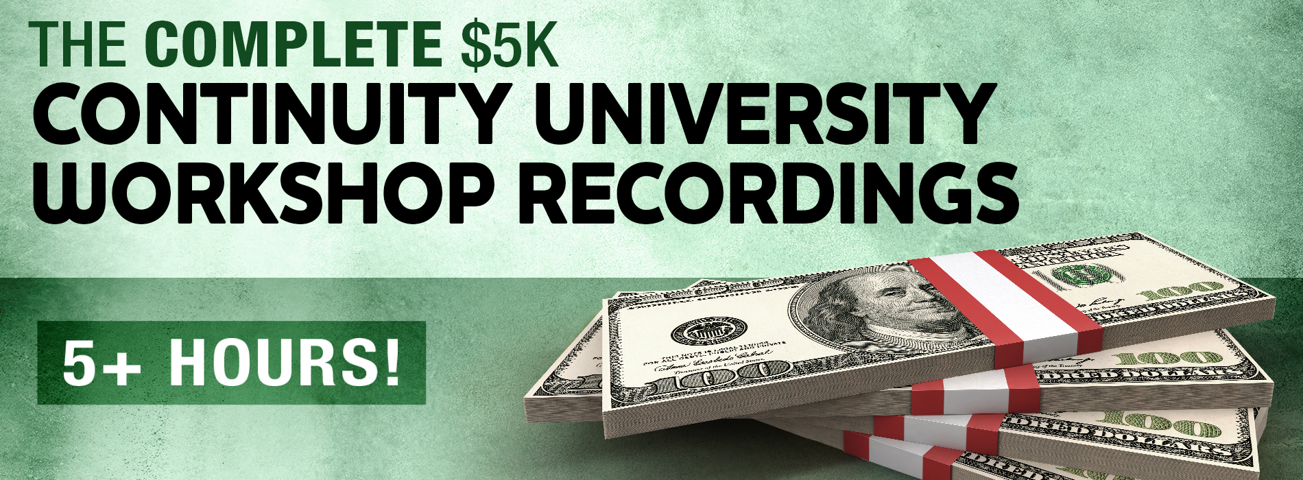 $5K Continuity University Workshop Recordings