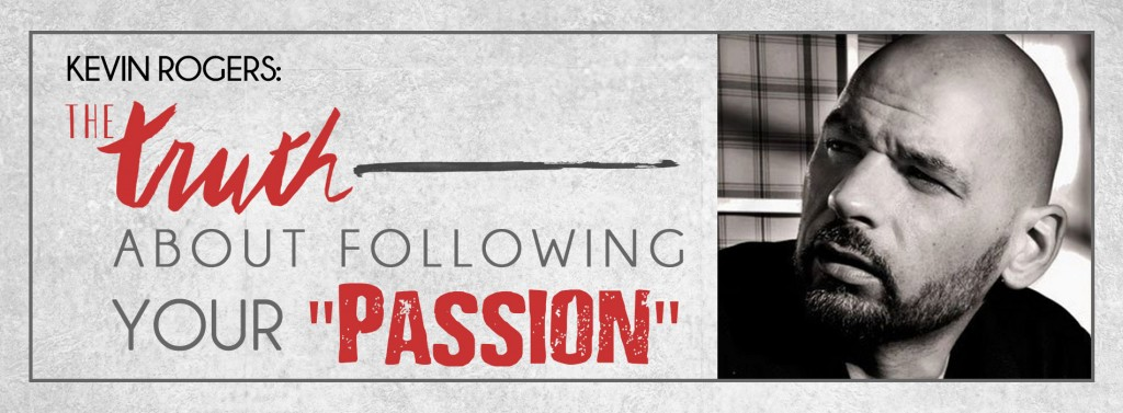 the-truth-about passion by Kevin Rogers